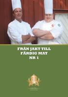 Swedish Chasseur - Från jakt till färdig mat