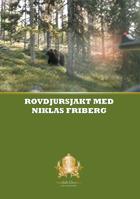 Swedish Chasseur - Rovdjursjakt med Niklas Friberg