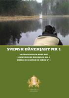 Swedish Chasseur - Svensk Bäverjakt nr 1