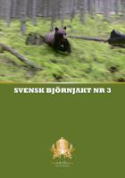 Swedish Chasseur - Svensk Björnjakt nr 3